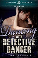 Dancing with Detective Danger (Aegar Investigations Book 1)