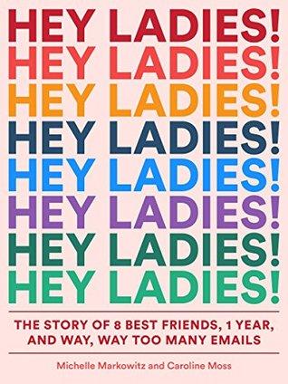 Hey Ladies! by Michelle Markowitz