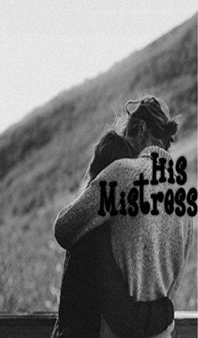 His Mistress : A Romantic Novel