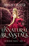 An Unnatural Beanstalk (Entwined Tales, #2)