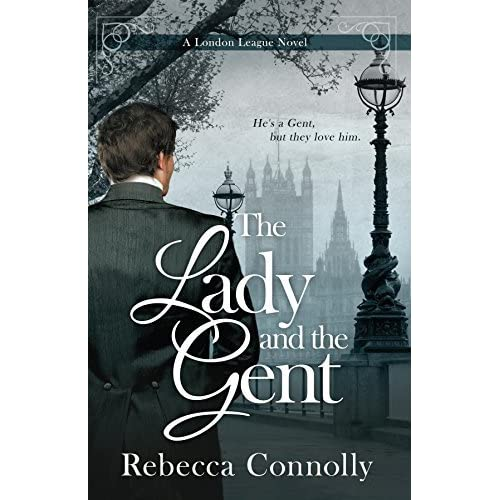 The Lady and the Gent (London League, #1) by Rebecca Connolly