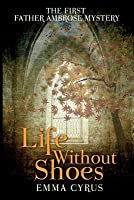 Life Without Shoes: The First Father Ambrose Mystery