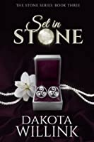 Set In Stone (The Stone Series) (Volume 3)