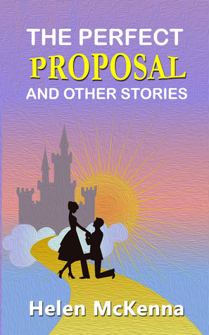 The Perfect Proposal And Other Stories