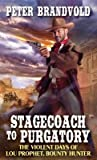 Stagecoach to Purgatory (Violent Days of Lou Prophet #1)
