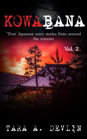 Kowabana: 'True' Japanese scary stories from around the internet: Volume Two