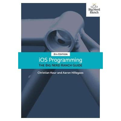 Ios Programming The Big Nerd Ranch Guide By Christian Keur