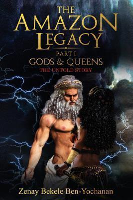 3db33180d903 The Amazon Legacy: Gods & Queens by Zenay Bekele Ben-Yochanan