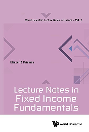 Lecture Notes In Fixed Income Fundamentals, Volume 2