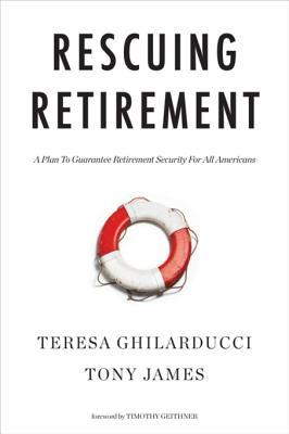 Rescuing Retirement A Plan To Guarantee Retirement Security For All Americans