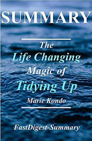 Summary | The Life Changing Magic of Tidying Up: By Marie Kondo - The Japanese Art of Decluttering and Organizing (The Life Changing Magic of Tidying Up: ... Audiobook, Audible, Summary Book 1)