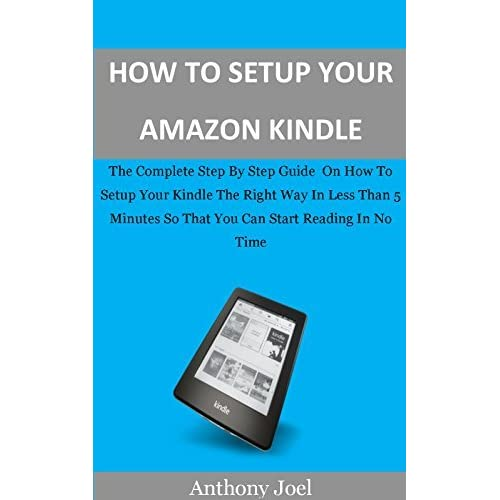 how to setup amazon kindle the complete step by step guide on how rh goodreads com Amazon Kindle My Account Kindle Fire