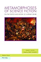 Metamorphoses of Science Fiction: On the Poetics and History of a Literary Genre