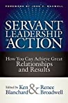 Book cover for Servant Leadership in Action: How You Can Achieve Great Relationships and Results
