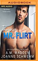 Taming Mr. Flirt