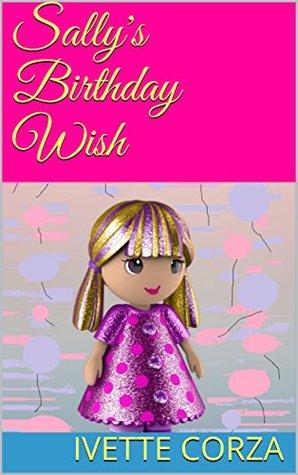 Sally's Birthday Wish by Ivette Corza