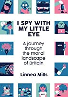 I Spy with My Little Eye: A Journey Through the Moral Landscape of Britain
