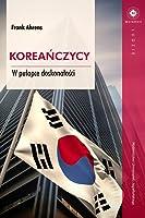 Koreańczycy. W pułapce doskonałości