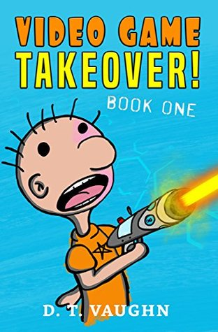 Video Game Takeover (Video Game Takeover, #1)