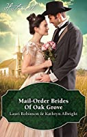 Mail-Order Brides Of Oak Grove/Surprise Bride For The Cowboy/Taming The Runaway Bride