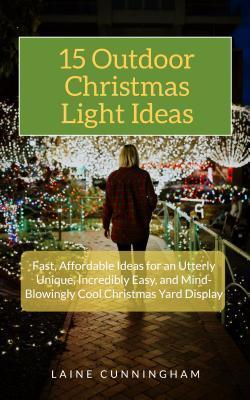 15 Outdoor Christmas Light Ideas Fast