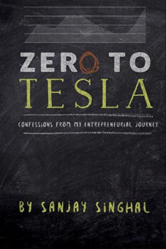 Zero To Tesla Confessions From My Entrepreneurial Journey