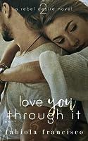 Love You Through It (A Rebel Desire Novel) (Volume 2)