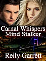 Carnal Whispers: Mind Stalker (Carnal Series #3)