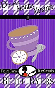 Double Mocha Murder (2nd Chance Diner #4)