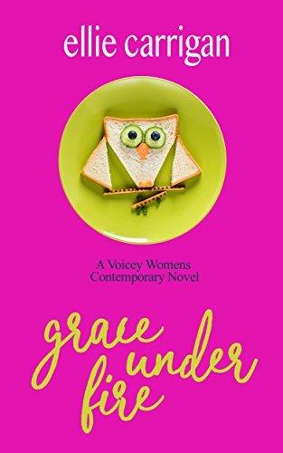 Grace Under Fire  by  Ellie Carrigan