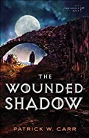 The Wounded Shadow (The Darkwater Saga Book #3)