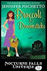 Broccoli & Broomsticks (Nocturne Falls Universe)