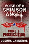 Voice of a Crimson Angel Part I: Persecution (Reverence, #5)