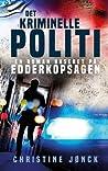 Det kriminelle politi - En roman baseret på Edderkopsagen