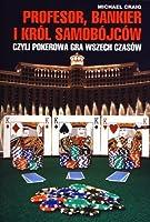 Profesor, bankier i król samobójców czyli pokerowa gra wszech czasów
