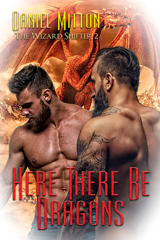 Here There Be Dragons (The Wizard Shifter #2)