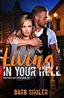 Living in Your Hell (Shattered Lives Series Book 5)