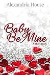 Baby, Be Mine