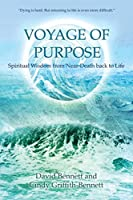 Voyage of Purpose: Spiritual Wisdom from Near-Death back to Life