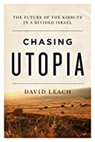 Chasing Utopia: The Future of the Kibbutz in a Divided Israel