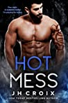 Hot Mess (Into The Fire, #4)