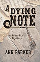 A Dying Note (Silver Rush, #6)
