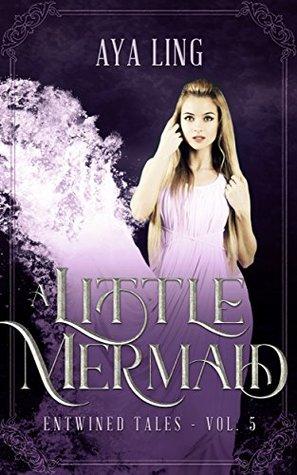 A Little Mermaid (Entwined Tales, #5)