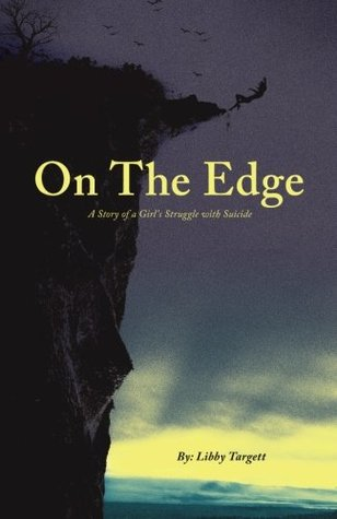 On the Edge: A Story of a Girls Struggle With Suicide