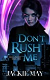 Don't Rush Me (Nora Jacobs, #1)