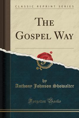 The Gospel Way Anthony Johnson Showalter