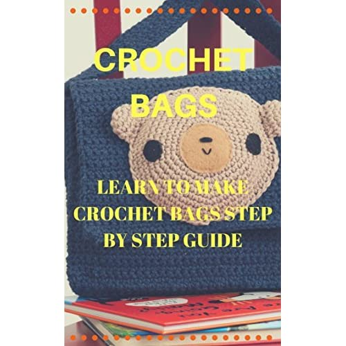 CROCHET BAGS  learn to make crochet bags step by step guide by ... e1e3a775b1a96