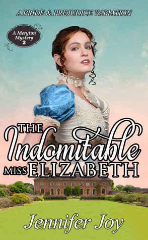 The Indomitable Miss Elizabeth by Jennifer Joy