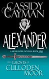 Alexander (The Ghosts of Culloden Moor #36)