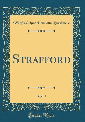 Strafford, Vol. 1  by  Winifred Anne Henrietta Christine Herbert Gardner Burghclere